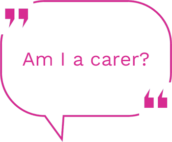 Carers Count - Am I a carer?